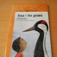 Libros de segunda mano: IOSA I LES GRUES (MIQUEL RAYÓ). Lote 146735590