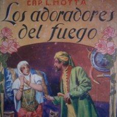 Libros de segunda mano: LOS ADORADORES DEL FUEGO LUIGI MOTTA MAUCCI. Lote 146747378