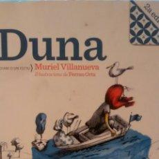 Libros de segunda mano: DUNA DE MURIEL VILLANUEVA (BABULINKA BOOKS). Lote 147070350