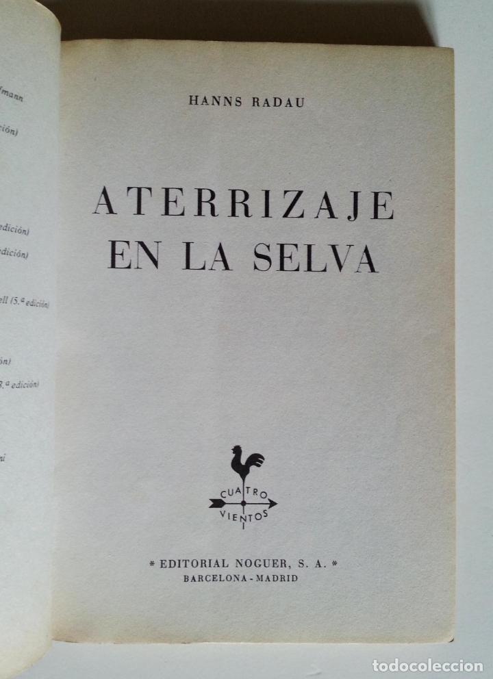 Libros de segunda mano: ATERRIZAJE EN LA SELVA | RADAU, HANS | NOGUER 1977 (3ª ED.) - Foto 2 - 147098134