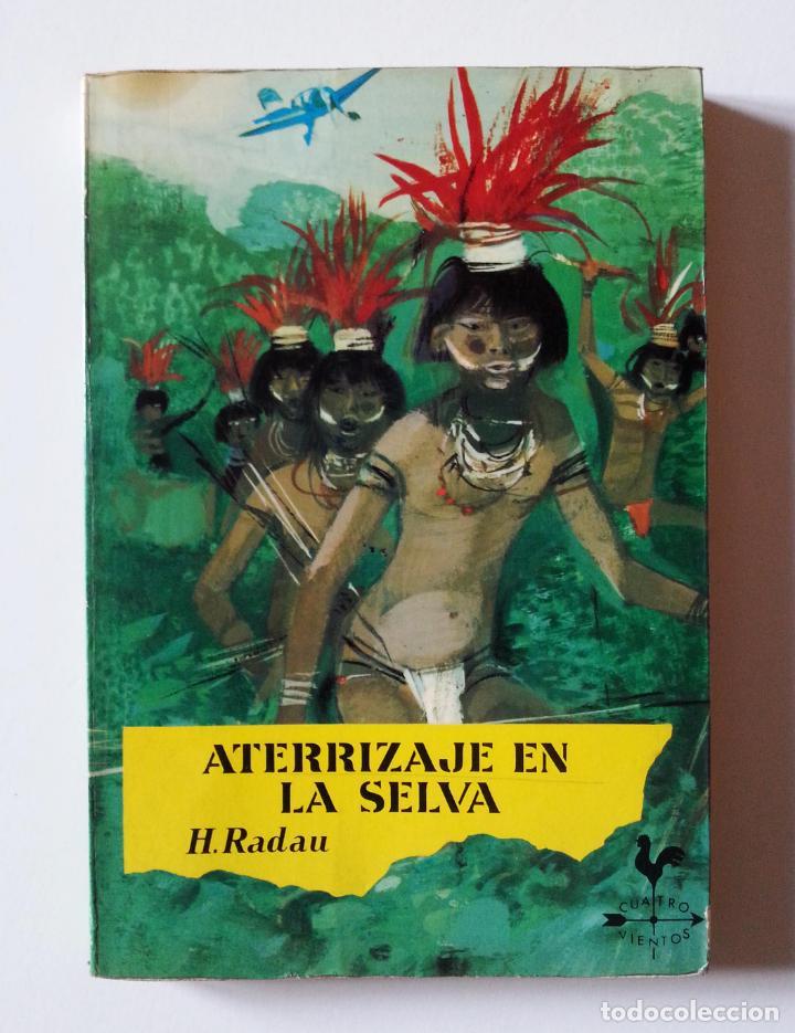 Libros de segunda mano: ATERRIZAJE EN LA SELVA | RADAU, HANS | NOGUER 1977 (3ª ED.) - Foto 5 - 147098134