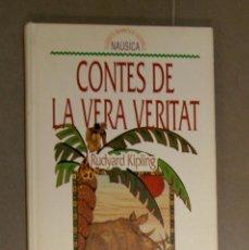 Libros de segunda mano: CONTES DE LA VERA VERITAT RUDYARD KIPLING . Lote 147303462