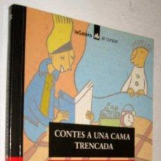 Libros de segunda mano: CONTES A UNA CAMA TRENCADA - DOLORS GARCIA I CORNELLA - EN CATALAN - ENE. Lote 147374042