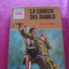 Libros de segunda mano: LA CABEZA DEL DIABLO. KARL MAY. COLECCION HISTORIAS SELECCION Nº 5. Lote 147507214