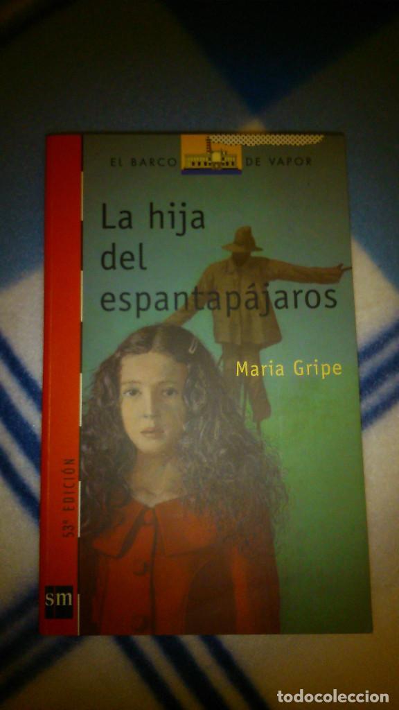 LA HIJA DEL ESPANTAPÁJAROS. MARIA GRIPE. SM. EL BARCO DE VAPOR. DESDE 10 AÑOS. (Libros de Segunda Mano - Literatura Infantil y Juvenil - Novela)