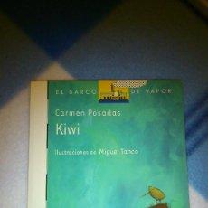 Libros de segunda mano: KIWI. CARMEN POSADAS. SM. EL BARCO DE VAPOR. PRIMEROS LECTORES.. Lote 147782030