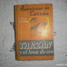 Libros de segunda mano: TARZÁN Y EL LEÓN DE ORO,E.R.BURROUGHS;GILI 1948. Lote 147836646