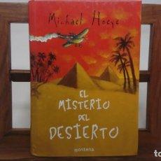 Libros de segunda mano: EL MISTERIO DEL DESIERTO . MICHAEL HOEYE. Lote 147884330
