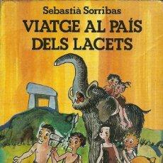Libros de segunda mano: VIATGE AL PAIS DELS LACETS SEBASTIA SORRIBAS 11ª EDICION 1986. Lote 147961538