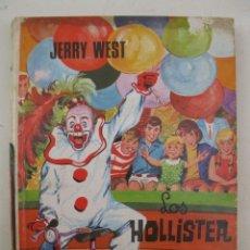 Libros de segunda mano: LOS HOLLISTER - Nº 7 - LOS HOLLISTER VAN AL CIRCO - JERRY WEST - EDICIONES TORAY - AÑO 1969.. Lote 148048078