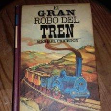 Libros de segunda mano: EL GRAN ROBO DEL TREN DE MICHAELCRICHTON. Lote 148385506