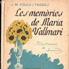 Libros de segunda mano: FOLCH I TORRES : LES MEMÒRIES DE MARÍA VALLMARÍ (EN PATUFET, 1937) COMO NUEVO - EN CATALÁN. Lote 148818910