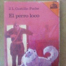 Libros de segunda mano: EL PERRO LOCO (J. L. CASTILLO PUCHE) SM EL BARCO DE VAPOR. Lote 148970862