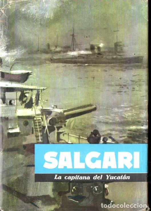 SALGARI : LA CAPITANA DEL YUCATÁN (MOLINO, 1961) (Libros de Segunda Mano - Literatura Infantil y Juvenil - Novela)
