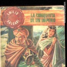 Libros de segunda mano: EMILIO SALGARI : LA CONQUISTA DE UN IMPERIO (TORAY S.F.) TRADUCCIÓN DE CARMEN DE BURGOS. Lote 149213266