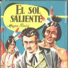 Libros de segunda mano: MAYNE REID . EL SOL SALIENTE (FERMA. S.F.) . Lote 149215070