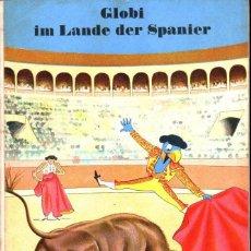 Libros de segunda mano: ROBERT LIPS : GLOBI IM LANDER DER SPANIER (ZURICH, 1959). Lote 149217514