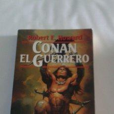 Libri di seconda mano: CONAN EL GUERRERO, ROBERT E.HOWARD. Lote 149325014