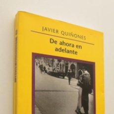 Libros de segunda mano: DE AHORA EN ADELANTE - QUIÑONES, JAVIER. Lote 149341848