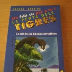 Libros de segunda mano: LA NIT DE LES BÈSTIES INVISIBLES / L'ILLA DELS TIRANOSAURES (THOMAS BREZINA) LA PENYA DELS TIGRES. Lote 149668114