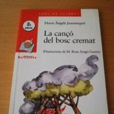 Libros de segunda mano: LA CANÇÓ DEL BOSC CREMAT (MARIA ÀNGELS JUANMIQUEL) EDITORIAL BARCANOVA. Lote 149668606