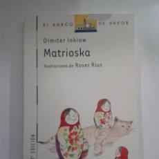 Libros de segunda mano: MATRIOSKA (EL BARCO DE VAPOR BLANCA). Lote 150478426