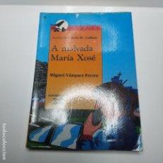 Libros de segunda mano: A MALVADA MARÍA XOSÉ. MIGUEL VÁZQUEZ FREIRE. EDICIÓNS XERAIS. Lote 150567962
