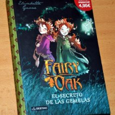 Libros de segunda mano: FAIRY OAK: EL SECRETO DE LAS GEMELAS - DE ELISABETTA GNONE - EDITORIAL DESTINO - 1ª EDICIÓN - 2016. Lote 150746366