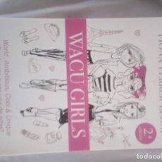 Libros de segunda mano: WACU GIRLS: ¿TE ATREVES A SER UNA DE ELLAS? LIBRO FIRMADO POR LA AUTORA. Lote 150840754