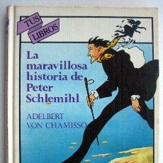 Libros de segunda mano: LA MARAVILLOSA HISTORIA DE PETER SCHLEMIHL, DE ADELBERT VON CHAMISSO. TUS LIBROS ANAYA. Lote 151460106