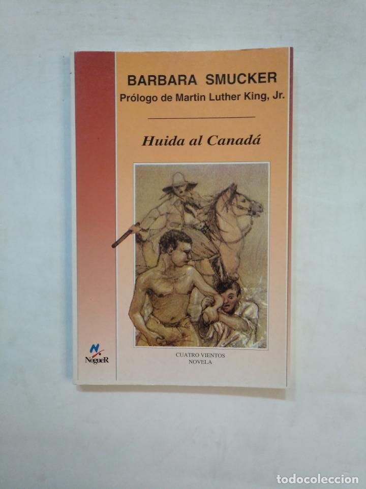 HUIDA AL CANADA. - BARBARA SMUCKER. CUATRO VIENTOS NOVELA NOGUER Nº 38. TDK369 (Libros de Segunda Mano - Literatura Infantil y Juvenil - Novela)