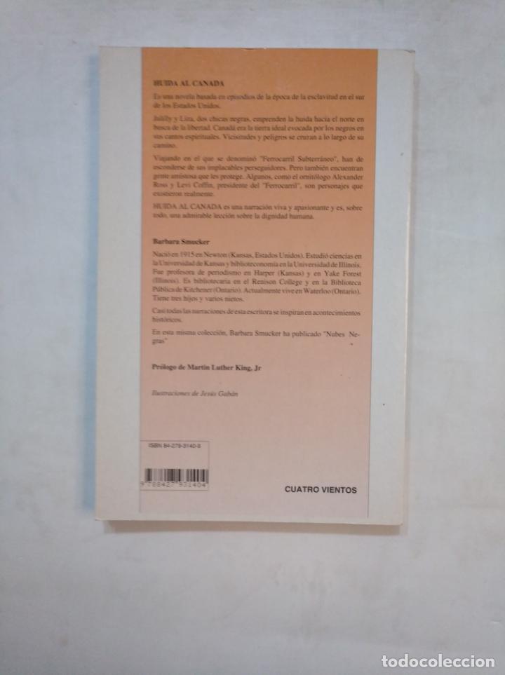 Libros de segunda mano: HUIDA AL CANADA. - BARBARA SMUCKER. CUATRO VIENTOS NOVELA NOGUER Nº 38. TDK369 - Foto 2 - 151969214