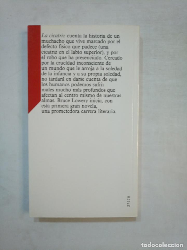 Libros de segunda mano: LA CICATRIZ. BRUCE LOWERY. - CIRCULO DE LECTORES. ONDA JOVEN. TDK369 - Foto 2 - 151970550