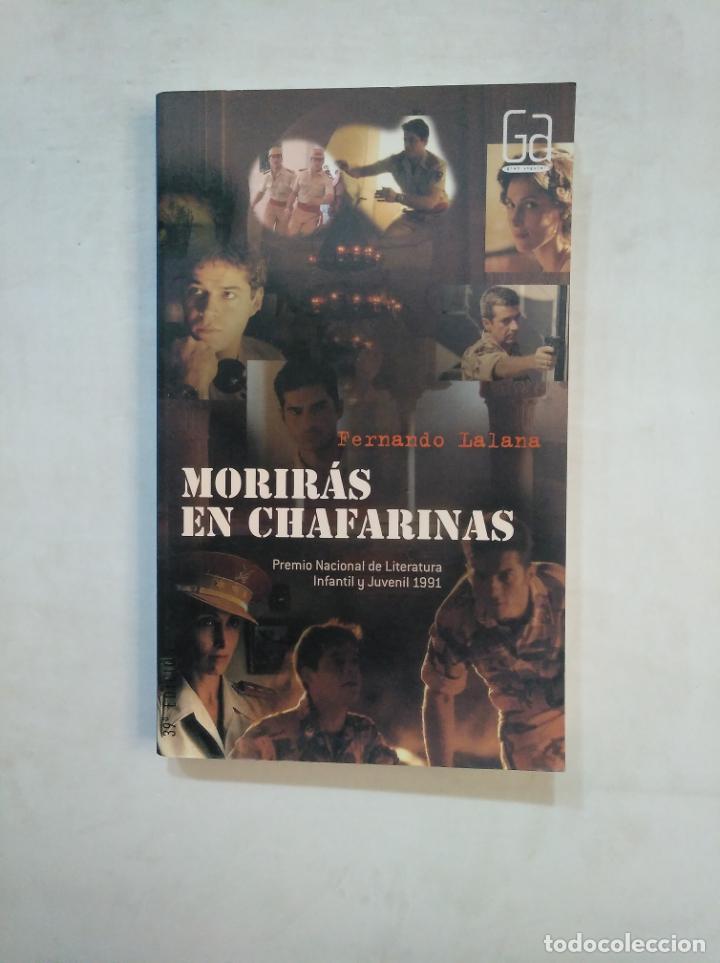 MORIRAS EN CHAFARINAS. FERNANDO LALANA. TDK369 (Libros de Segunda Mano - Literatura Infantil y Juvenil - Novela)