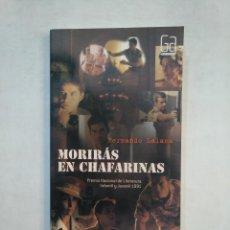 Libros de segunda mano: MORIRAS EN CHAFARINAS. FERNANDO LALANA. TDK369. Lote 151970686