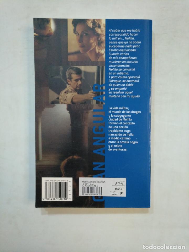 Libros de segunda mano: MORIRAS EN CHAFARINAS. FERNANDO LALANA. TDK369 - Foto 2 - 151970686