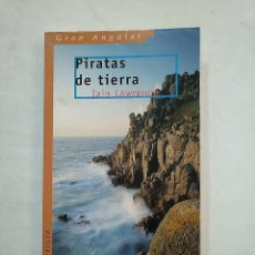 Libros de segunda mano: PIRATAS DE TIERRA. LAWRENCE, IAIN. COLECCION GRAN ANGULAR Nº 201. SM. TDK370. Lote 152425998