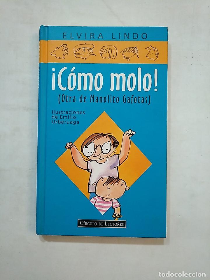 ¡COMO MOLO! OTRA DE MANOLITO GAFOTAS. ELVIRA LINDO. CIRCULO DE LECTORES. TDK370 (Libros de Segunda Mano - Literatura Infantil y Juvenil - Novela)