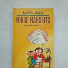 Libros de segunda mano: POBRE MANOLITO. ELVIRA LINDO. CIRCULO DE LECTORES. TDK370. Lote 152428022
