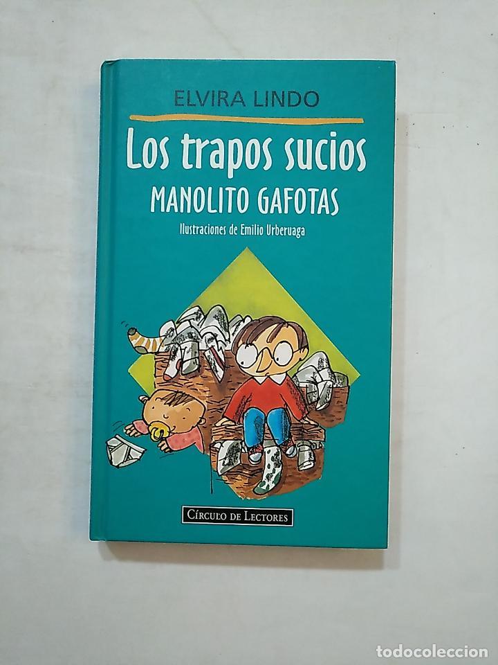 LOS TRAPOS SUCIOS. MANOLITO GAFOTAS. ELVIRA LINDO. CIRCULO DE LECTORES. TDK476 (Libros de Segunda Mano - Literatura Infantil y Juvenil - Novela)