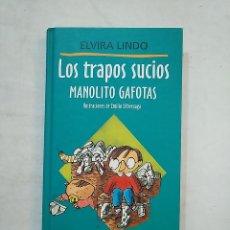 Libros de segunda mano - LOS TRAPOS SUCIOS. MANOLITO GAFOTAS. ELVIRA LINDO. CIRCULO DE LECTORES. TDK370 - 152470466