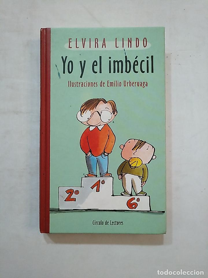 YO Y EL IMBÉCIL. MANOLITO GAFOTAS. ELVIRA LINDO. CIRCULO DE LECTORES. TDK488 (Libros de Segunda Mano - Literatura Infantil y Juvenil - Novela)