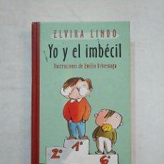 Libros de segunda mano: YO Y EL IMBÉCIL. MANOLITO GAFOTAS. ELVIRA LINDO. CIRCULO DE LECTORES. TDK370. Lote 152471318