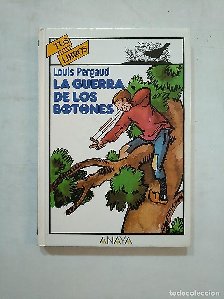 LA GUERRA DE LOS BOTONES. LOUIS PERGAUD. TUS LIBROS ANAYA Nº 15. TDK370 (Libros de Segunda Mano - Literatura Infantil y Juvenil - Novela)
