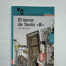 Libros de segunda mano: EL TERROR DE SEXTO B. - YOLANDA REYES. PROXIMA PARADA ALFAGUARA. TDK370. Lote 152721658