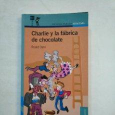 Libros de segunda mano: CHARLIE Y LA FABRICA DE CHOCOLATE. - ROALD DAHL. PROXIMA PARADA ALFAGUARA. TDK370. Lote 152721838