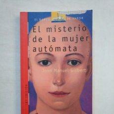 Libros de segunda mano: EL MISTERIO DE LA MUJER AUTÓMATA. - JOAN MANUEL GISBERT. EL BARCO DE VAPOR Nº 88. SM. TDK370. Lote 152722862