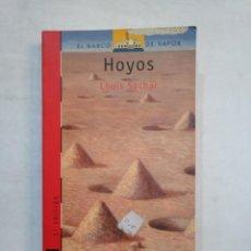 Libros de segunda mano: HOYOS. - LOUIS SACHAR. EL BARCO DE VAPOR Nº 131. EDITORIAL SM. TDK370. Lote 152722962