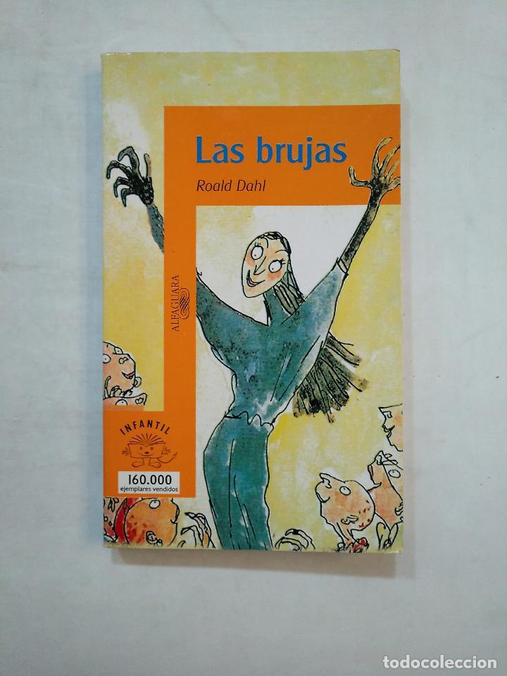 LAS BRUJAS. - ROALD DAHL. ALFAGUARA INFANTIL. TDK370 (Libros de Segunda Mano - Literatura Infantil y Juvenil - Novela)