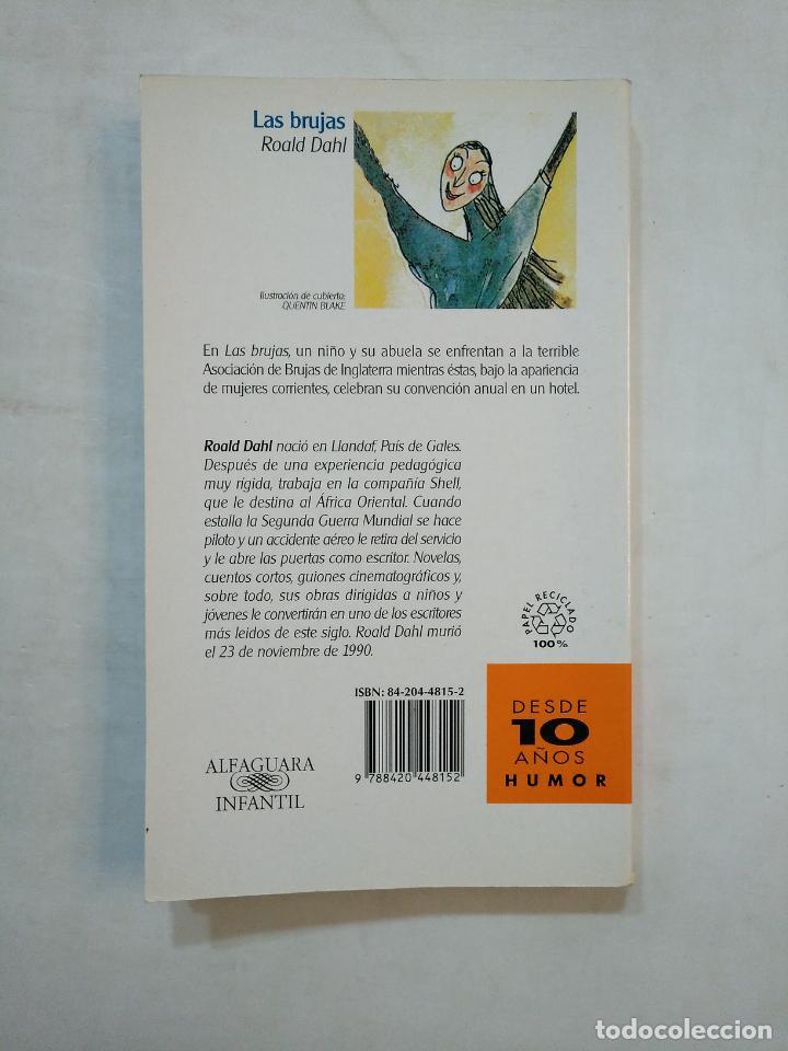 Libros de segunda mano: LAS BRUJAS. - ROALD DAHL. ALFAGUARA INFANTIL. TDK370 - Foto 2 - 152723254